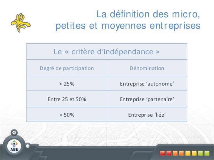 La définition des micr o,      petites et moyennes entr epr ises     Le « critère d'indépendance »Degré de participation  ...