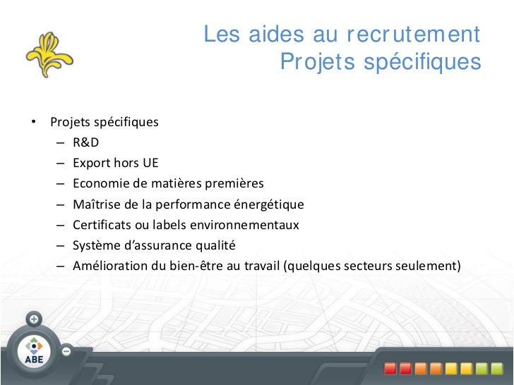 Les aides au r ecr utement                                   Pr ojets spécifiques• Projets spécifiques   – R&D   – Export ...