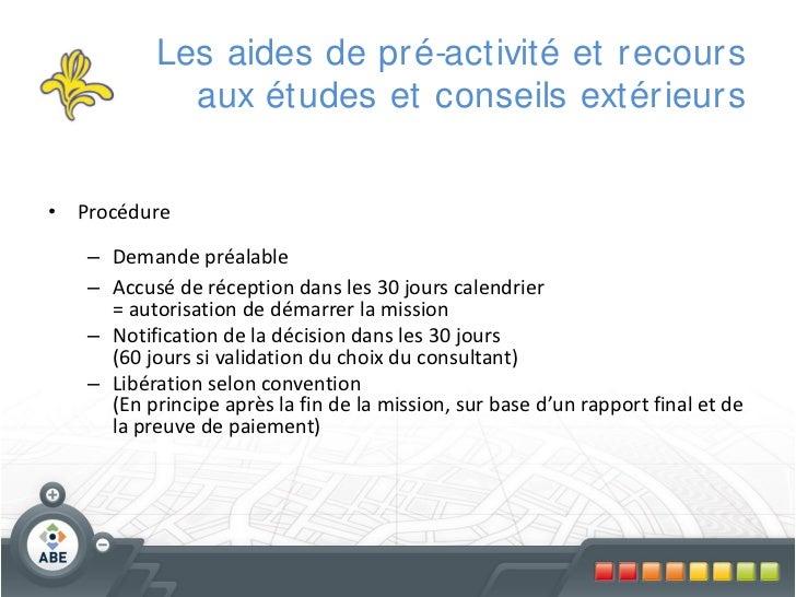 Les aides de pr é-activité et r ecour s            aux études et conseils extér ieur s• Procédure   – Demande préalable   ...