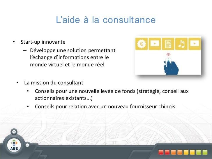 L'aide à la consultance• Start-up innovante   – Développe une solution permettant      l'échange d'informations entre le  ...