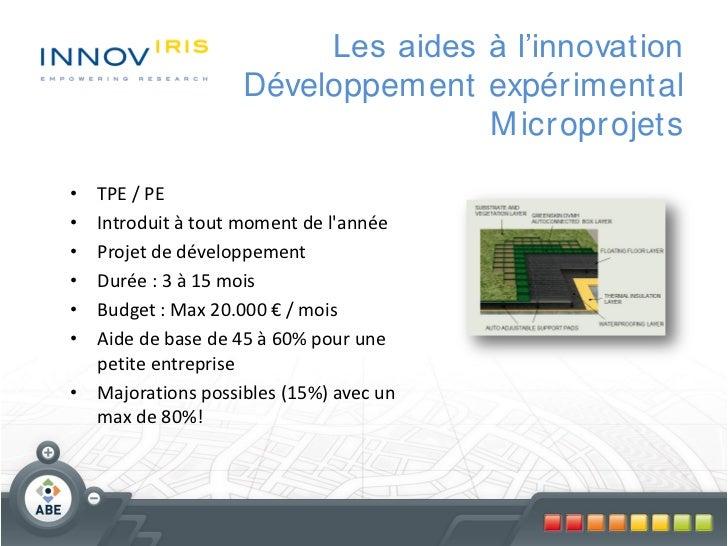 Les aides à l'innovation                   Développement expér imental                                  M icr opr ojets• T...