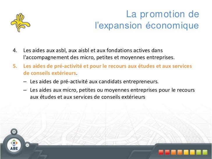 La pr omotion de                                  l'expansion économique4.   Les aides aux asbl, aux aisbl et aux fondatio...