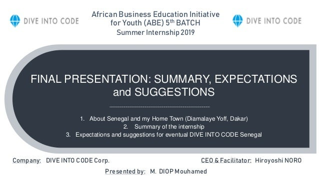 FINAL PRESENTATION: SUMMARY, EXPECTATIONS and SUGGESTIONS 1. About Senegal and my Home Town (Diamalaye Yoff, Dakar) 2. Sum...