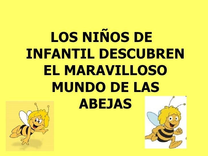 LOS NIÑOS DEINFANTIL DESCUBREN  EL MARAVILLOSO   MUNDO DE LAS      ABEJAS