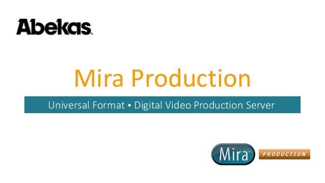 Mira Production Universal Format  Digital Video Production Server