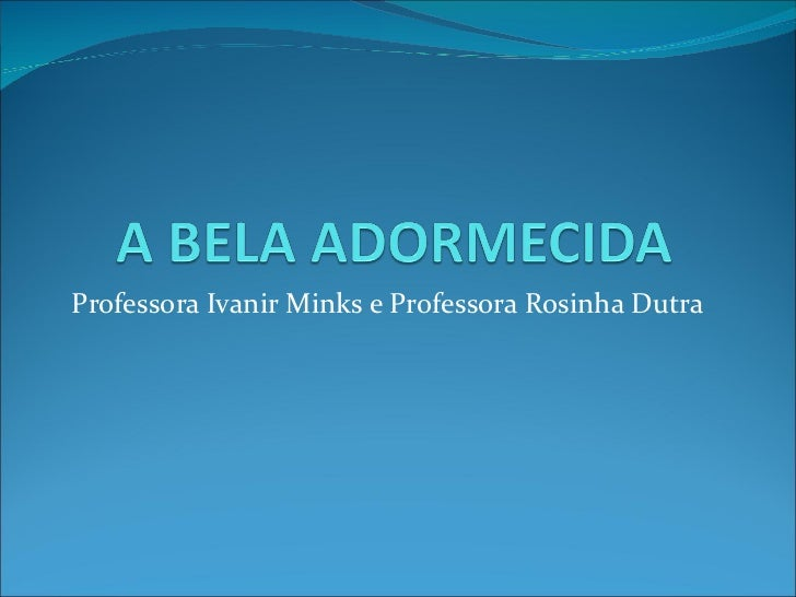 Professora Ivanir Minks e Professora Rosinha Dutra