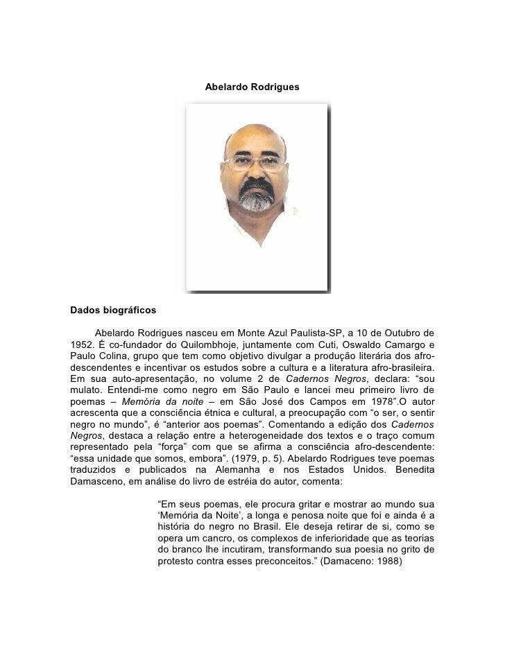 Abelardo Rodrigues     Dados biográficos       Abelardo Rodrigues nasceu em Monte Azul Paulista-SP, a 10 de Outubro de 195...