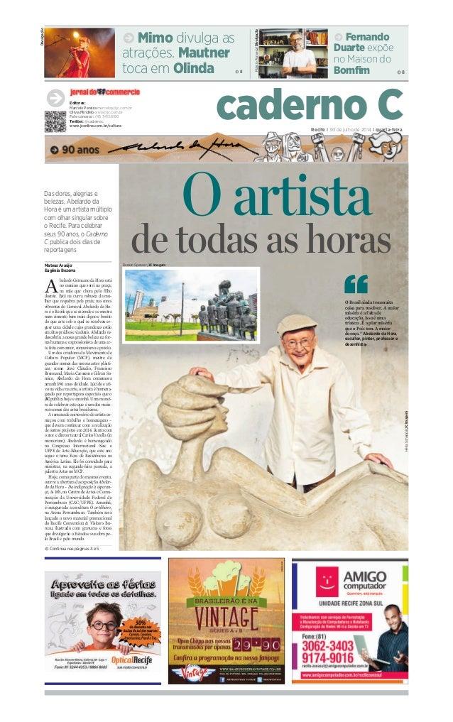 """k  Recife I 30 de julho de 2014 I quarta-feira  """"  k Mimo divulga as  atrações. Mautner  toca em Olinda k 8  Divulgação  k..."""