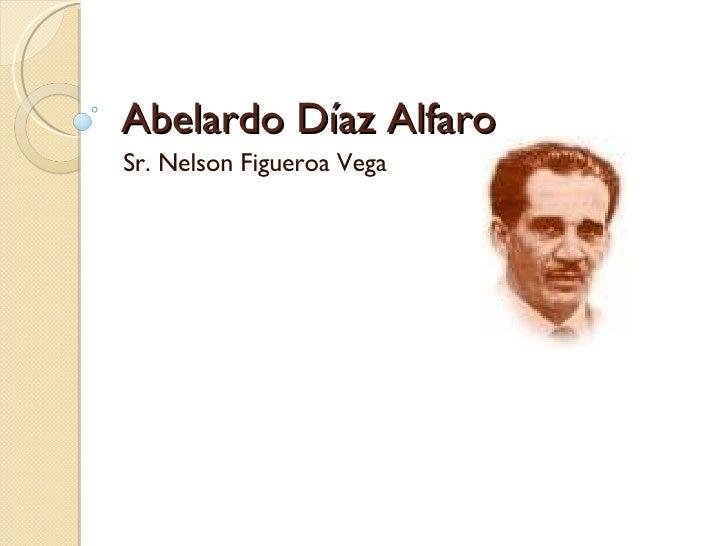 Abelardo Díaz Alfaro Sr. Nelson Figueroa Vega