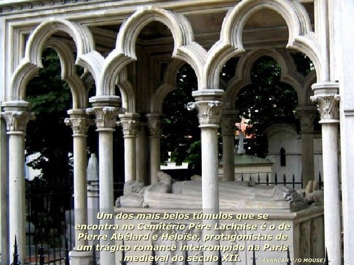 Um dos mais belos túmulos que se encontra no Cemitério Pére Lachaise é o de Pierre Abélard e Héloïse, protagonistas de um ...
