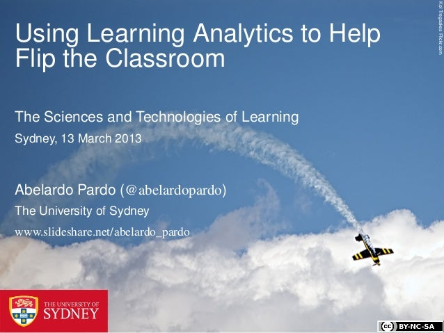 Kol Tregaskes Flickr.comUsing Learning Analytics to HelpFlip the ClassroomThe Sciences and Technologies of LearningSydney,...