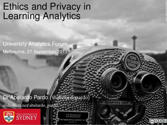 ChadCooperPhotosFlickr Ethics and Privacy in Learning Analytics University Analytics Forum Melbourne, 27 September 2013 Dr...