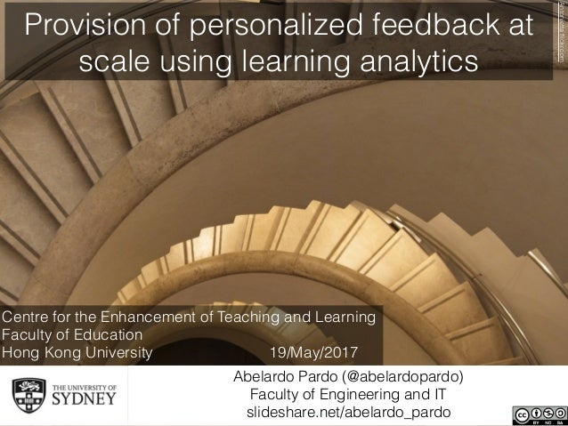 Provision of personalized feedback at scale using learning analytics Centre for the Enhancement of Teaching and Learning F...