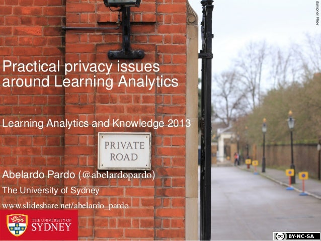 danxoneil FlickrPractical privacy issuesaround Learning AnalyticsLearning Analytics and Knowledge 2013Abelardo Pardo (@abe...
