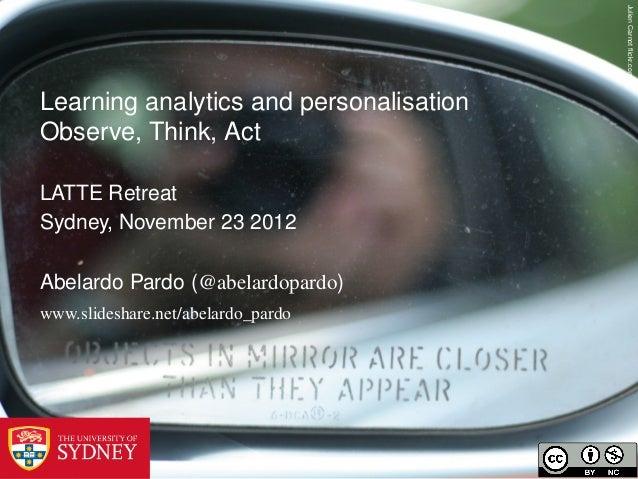 Julien Carnot flickr.comLearning analytics and personalisationObserve, Think, ActLATTE RetreatSydney, November 23 2012Abela...