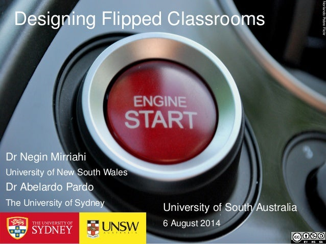 NorlandoPobreFlickr Designing Flipped Classrooms University of South Australia 6 August 2014 Dr Negin Mirriahi University ...