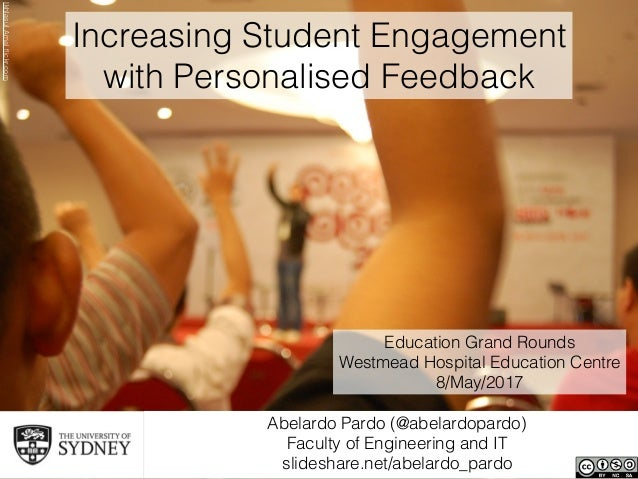 Abelardo Pardo (@abelardopardo) Faculty of Engineering and IT slideshare.net/abelardo_pardo Increasing Student Engagement...