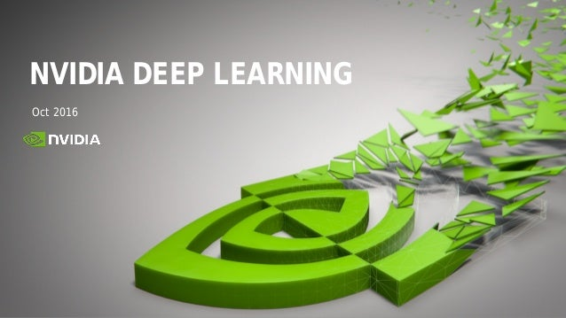 1 Oct 2016 NVIDIA DEEP LEARNING