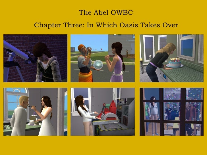 The Abel OWBC Chapter Three: In Which Oasis Takes Over
