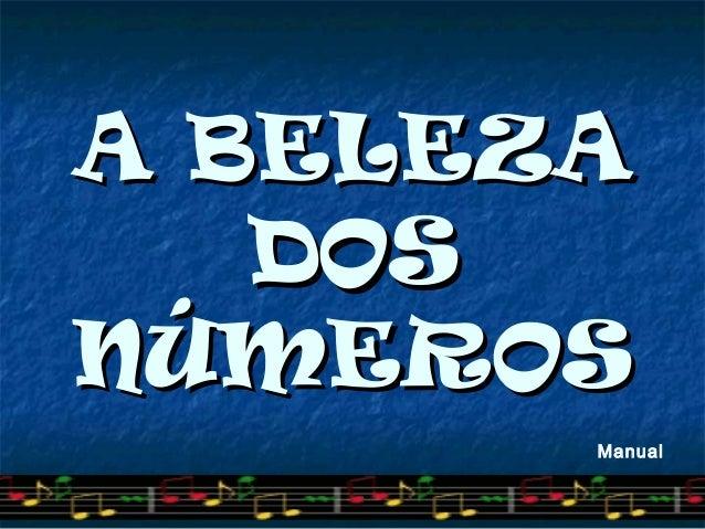 A BELEZAA BELEZA DOSDOS NÚMEROSNÚMEROS Manual