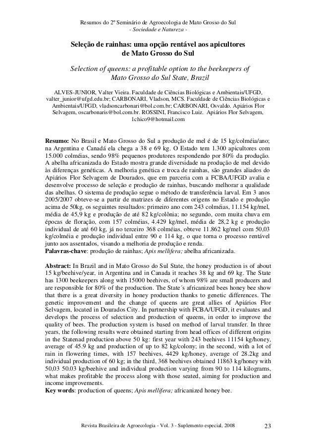 Resumos do 2º Seminário de Agroecologia de Mato Grosso do Sul - Sociedade e Natureza -  Seleção de rainhas: uma opção rent...