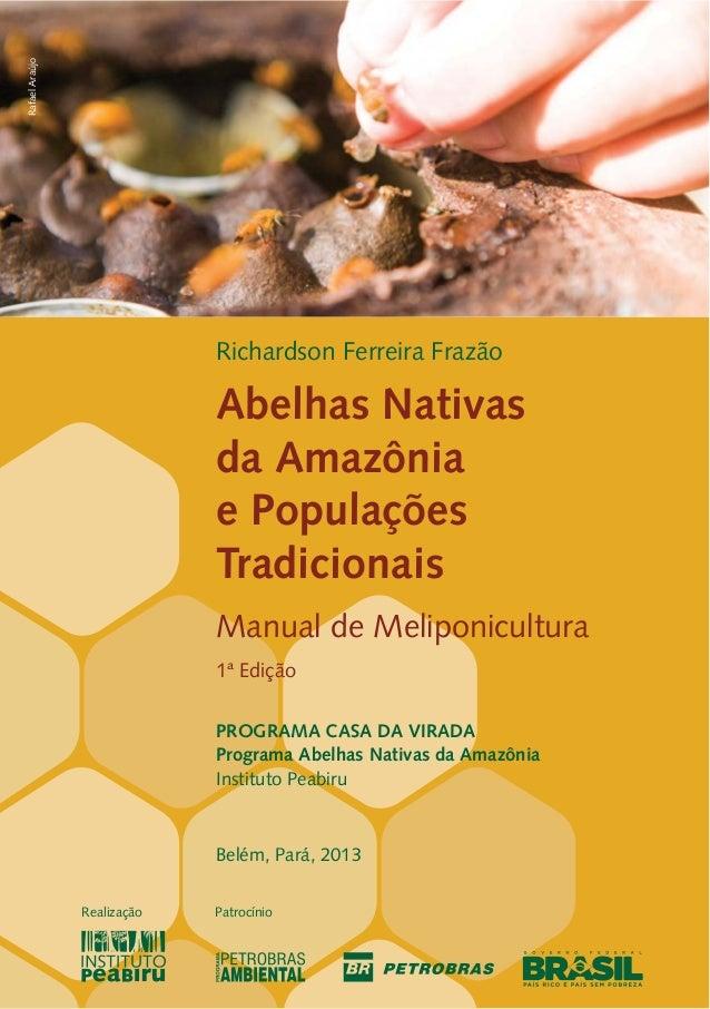 Abelhas Nativas da Amazônia e Populações Tradicionais PROGRAMA CASA DA VIRADA Programa Abelhas Nativas da Amazônia Institu...