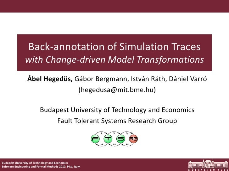 Back-annotation of Simulation Traces                with Change-driven Model Transformations                  Ábel Hegedüs...
