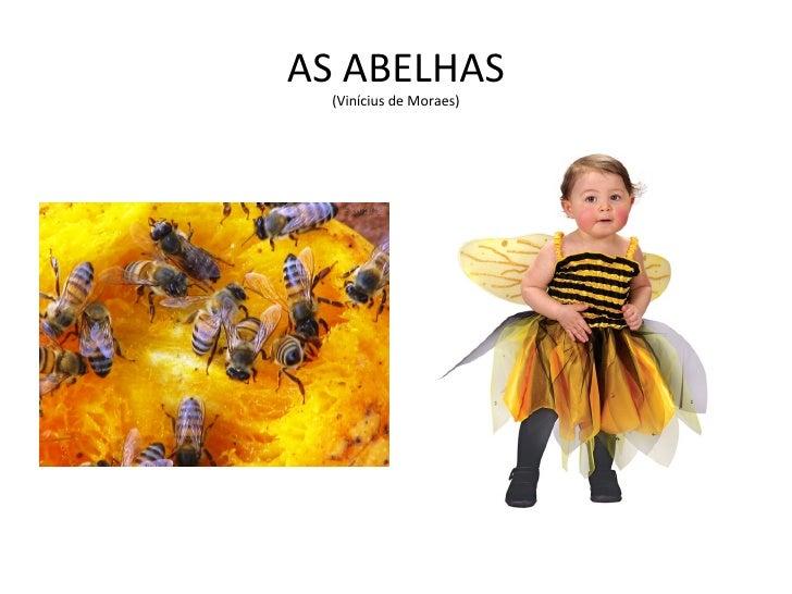 AS ABELHAS  (Vinícius de Moraes)