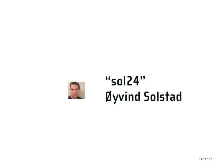 """""""sol24"""" Øyvind Solstad                     +47 97 1112 13                    97 11 12 13"""
