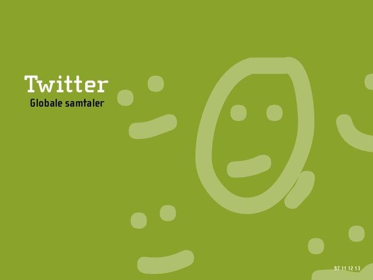 Twitter Globale samtaler                        97 11 12 13