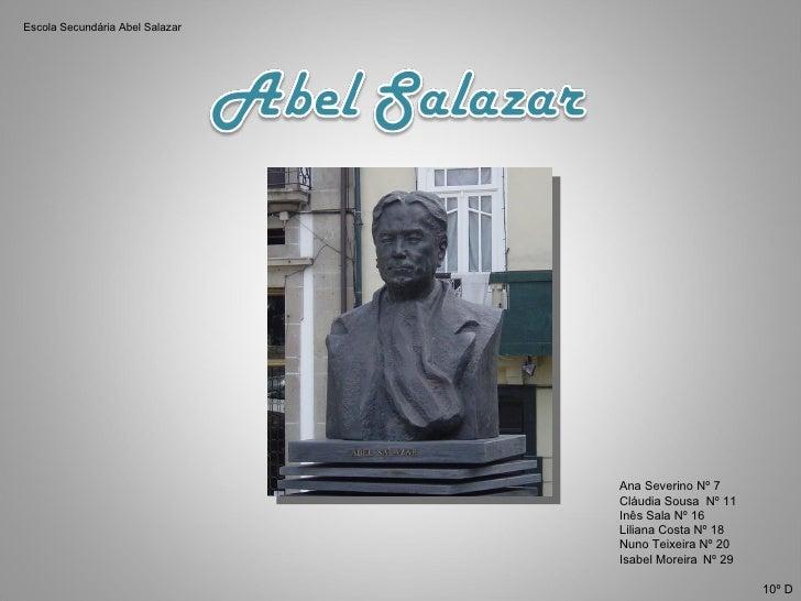 Escola Secundária Abel Salazar                                 Ana Severino Nº 7                                 Cláudia S...