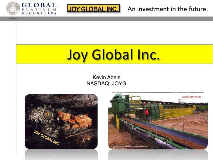 Joy Global Inc..<br />Kevin Abels<br />NASDAQ: JOYG<br />