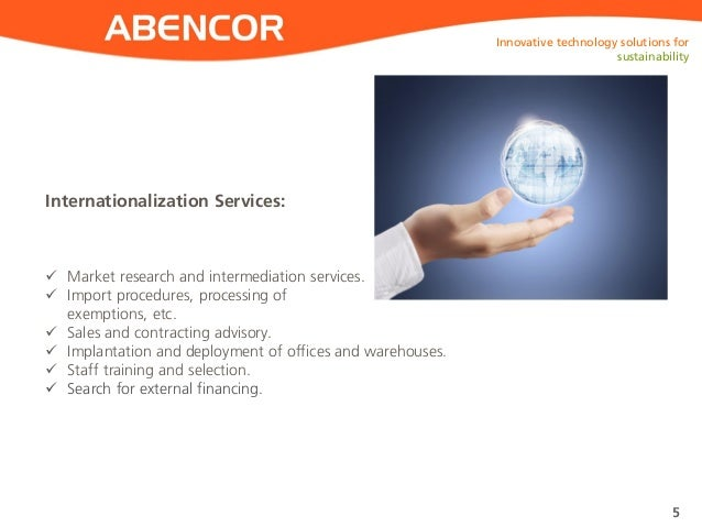 ABENCOR Internationalization Services: Innovative technology solutions for sustainability 5  Market research and intermed...