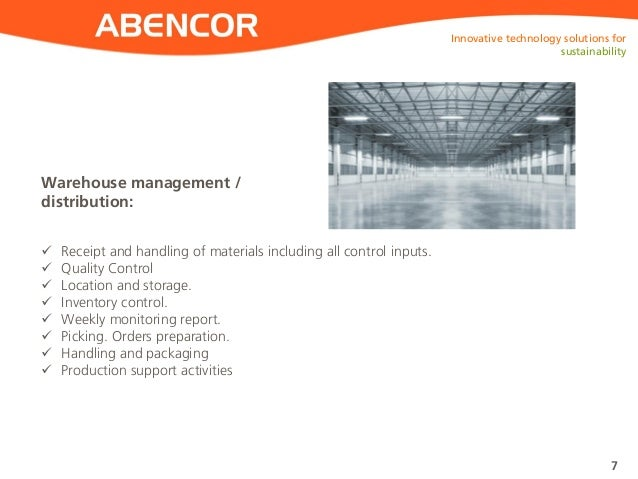 ABENCOR Warehouse management / distribution: Innovative technology solutions for sustainability 7  Receipt and handling o...