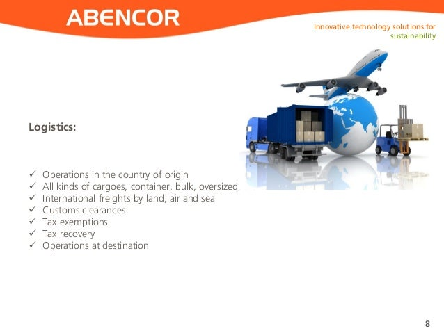 ABENCOR Logistics: Innovative technology solutions for sustainability 8  Operations in the country of origin  All kinds ...