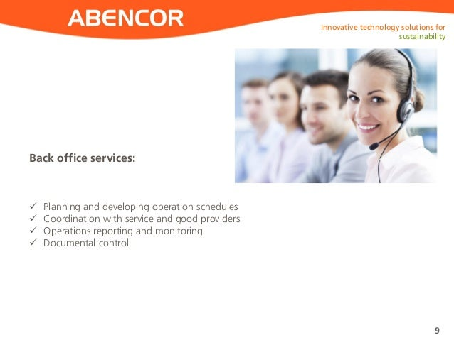 ABENCOR Back office services: Innovative technology solutions for sustainability 9  Planning and developing operation sch...