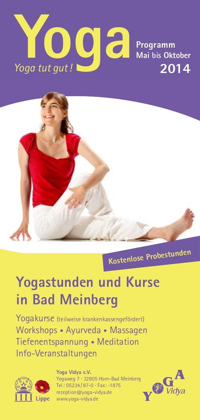 Yogastunden und Kurse in Bad Meinberg Yogakurse (teilweise krankenkassengefördert) Workshops • Ayurveda • Massagen Tiefene...