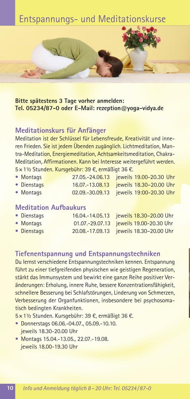 Bitte spätestens 3 Tage vorher anmelden:Tel. 05234/87-0 oder E-Mail: rezeption@yoga-vidya.deMeditationskurs für AnfängerMe...