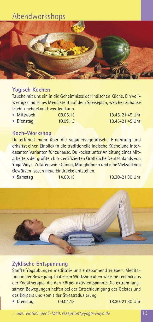 … oder einfach per E-Mail: rezeption@yoga-vidya.de 13AbendworkshopsYogisch KochenTauche mit uns ein in die Geheimnisse der...