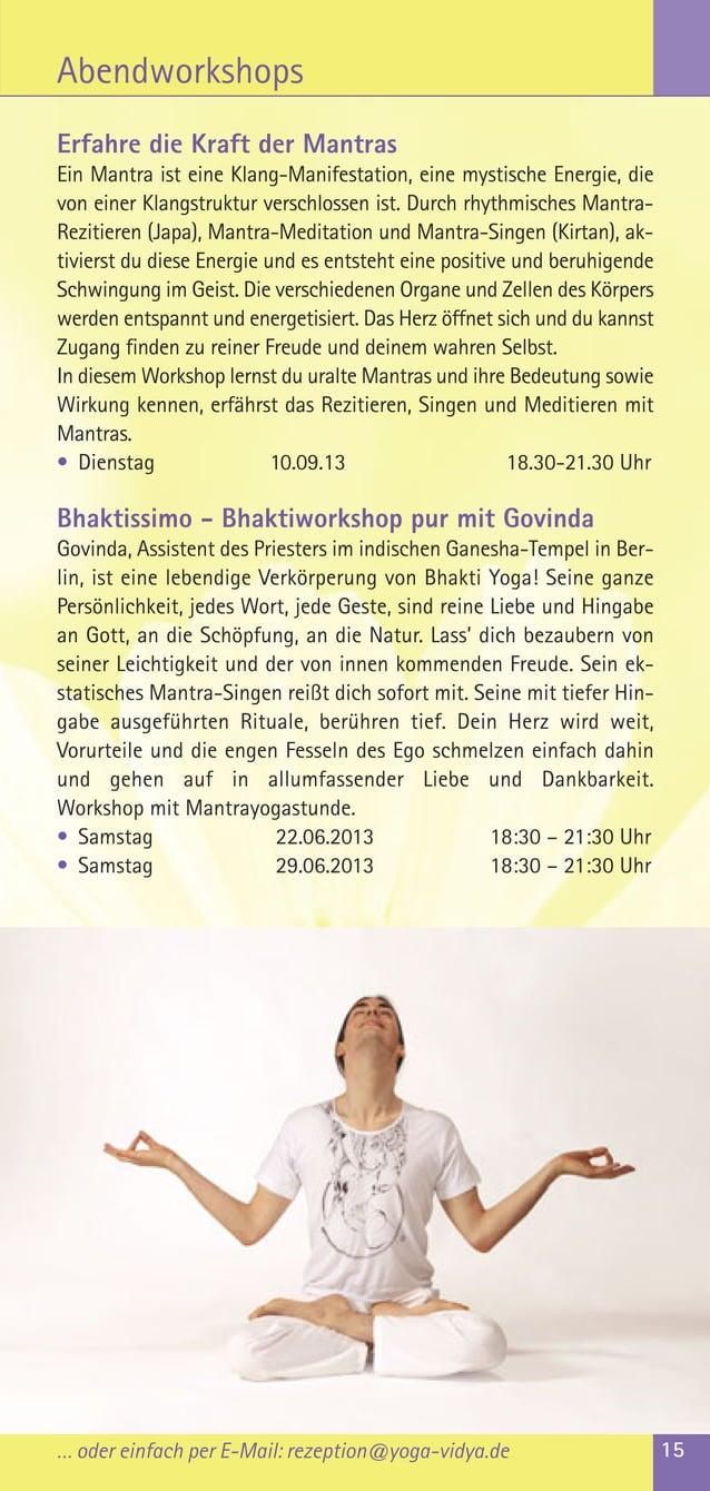 … oder einfach per E-Mail: rezeption@yoga-vidya.de 15AbendworkshopsErfahre die Kraft der MantrasEin Mantra ist eine Klang-...