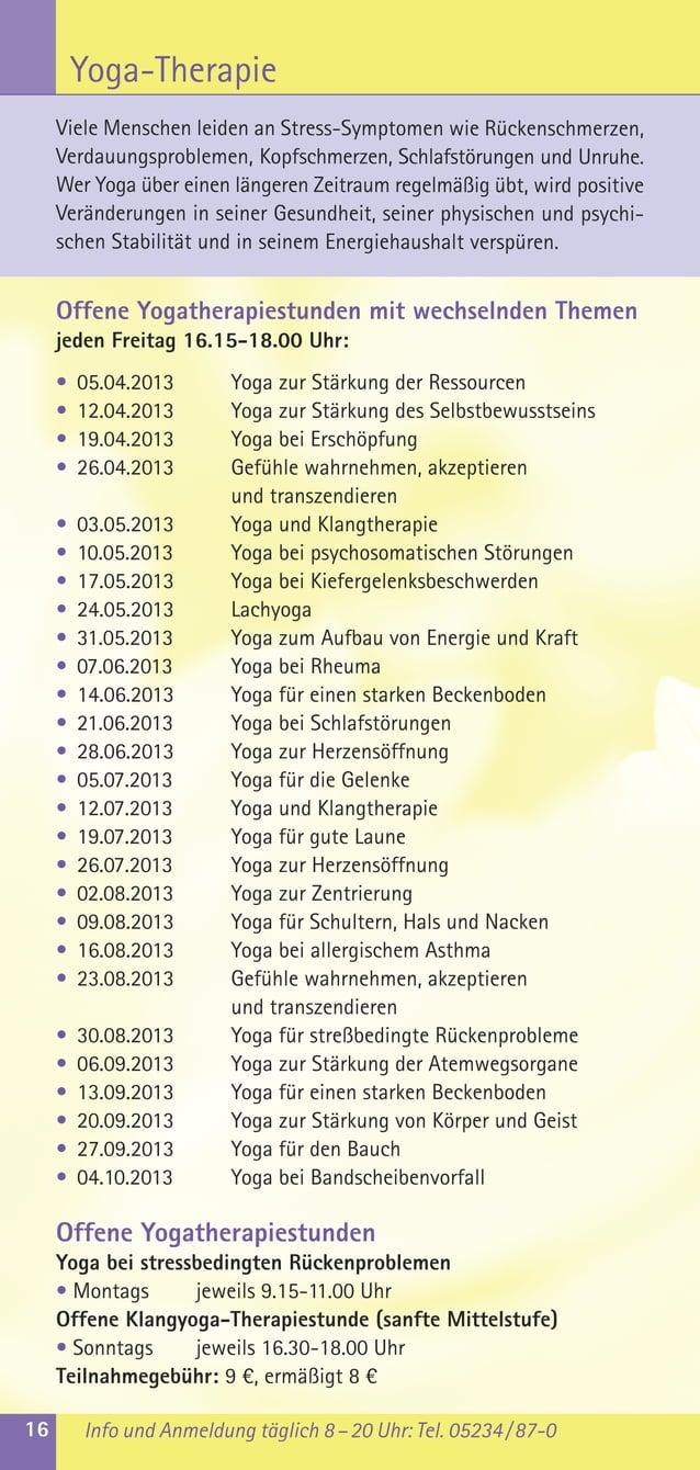 16 Info und Anmeldung täglich 8–20 Uhr: Tel. 05234/87-0Yoga-TherapieOffene Yogatherapiestunden mit wechselnden Themenjeden...