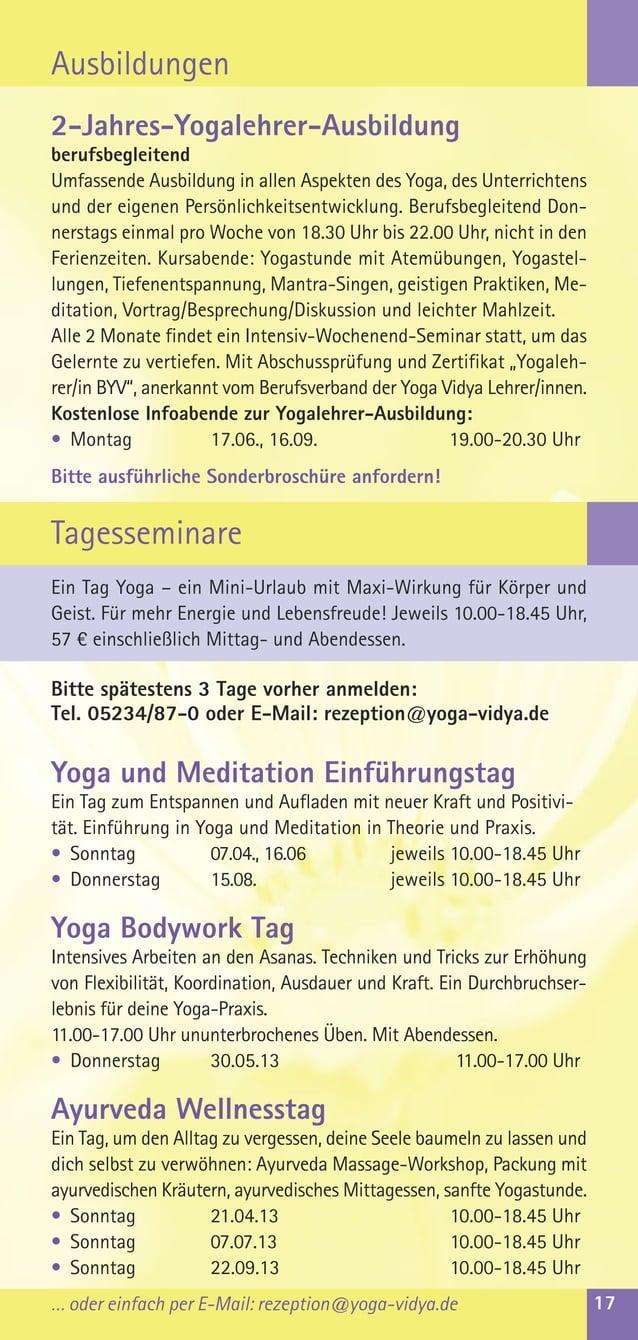 AusbildungenTagesseminareEin Tag Yoga – ein Mini-Urlaub mit Maxi-Wirkung für Körper undGeist. Für mehr Energie und Lebensf...