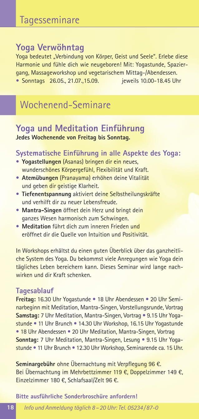 Yoga und Meditation EinführungJedes Wochenende von Freitag bis Sonntag.Systematische Einführung in alle Aspekte des Yoga:•...