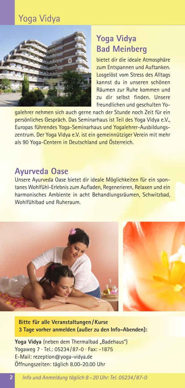Yoga VidyaBad Meinbergbietet dir die ideale Atmosphärezum Entspannen und Auftanken.Losgelöst vom Stress des Alltagskannst ...