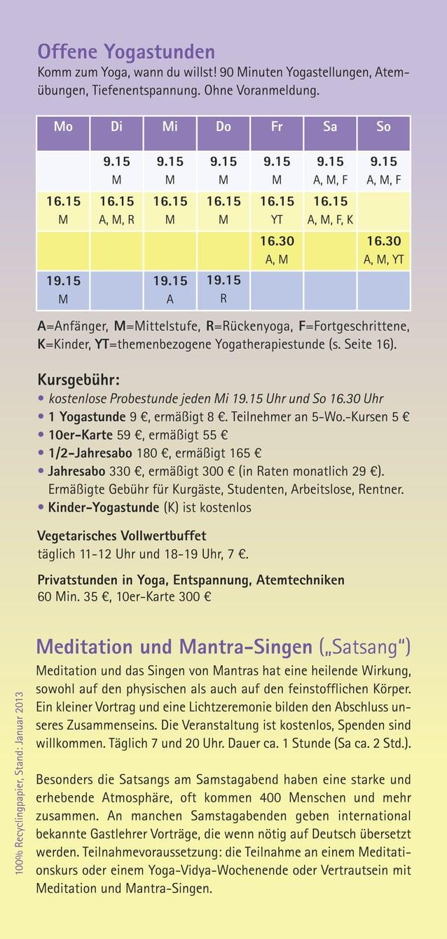 Offene YogastundenKomm zum Yoga, wann du willst! 90 Minuten Yogastellungen, Atem-übungen, Tiefenentspannung. Ohne Voranmel...