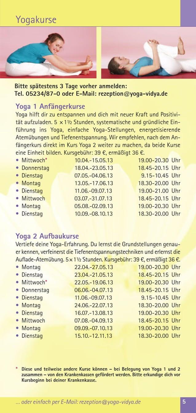 … oder einfach per E-Mail: rezeption@yoga-vidya.de 5YogakurseYoga 1 AnfängerkurseYoga hilft dir zu entspannen und dich mit...