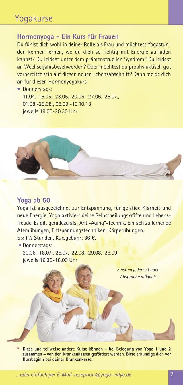 … oder einfach per E-Mail: rezeption@yoga-vidya.de 7Hormonyoga - Ein Kurs für FrauenDu fühlst dich wohl in deiner Rolle al...