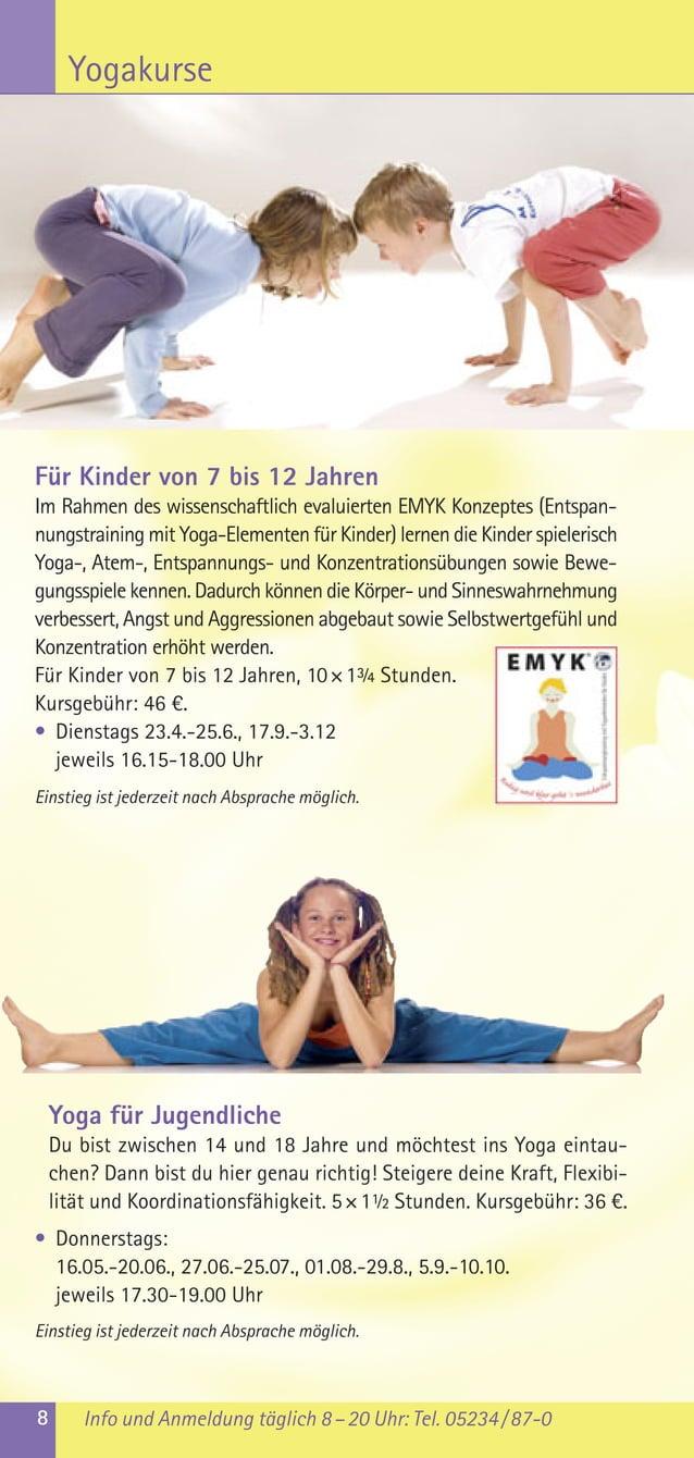 8 Info und Anmeldung täglich 8–20 Uhr: Tel. 05234/87-0YogakurseYoga für JugendlicheDu bist zwischen 14 und 18 Jahre und mö...