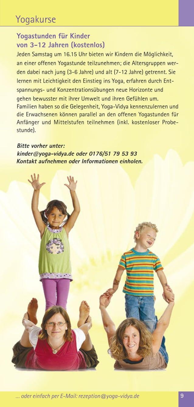 … oder einfach per E-Mail: rezeption@yoga-vidya.de 9YogakurseYogastunden für Kindervon 3-12 Jahren (kostenlos)Jeden Samsta...