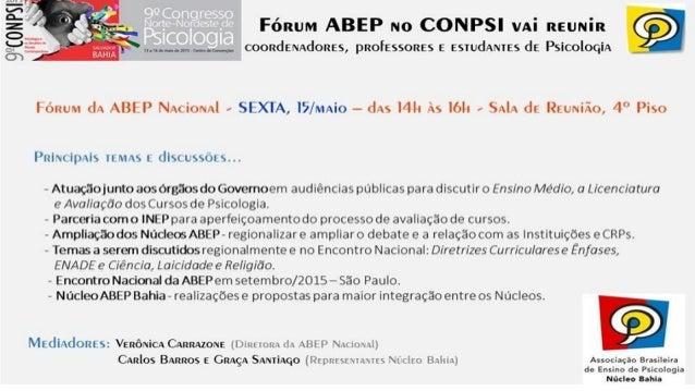 Núcleo fundado em Julho/2006 com a realização da I Oficina da Associação Brasileira de Ensino de Psicologia, Salvador-Bahi...